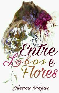 Entre Lobos & Flores - Livro 1 cover