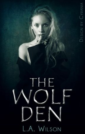 The Wolf Den (Completed) by OnlyWicked