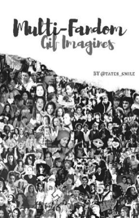 Multi-Fandom gif imagines by tates_smile