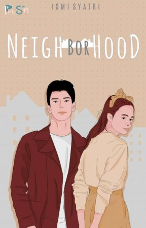 NEIGHBORHOOD [ AS #1 ] [ END ] by ismisyatri