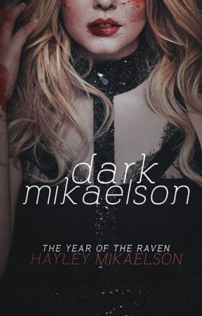 Dark Mikaelson [Book 2] by HayleyMikaelson