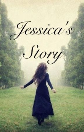 Jessica's story by MoonStriker88
