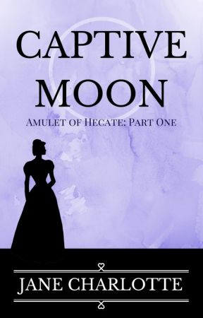 Captive Moon: Amulet of Hecate Part One by amuletofhecate