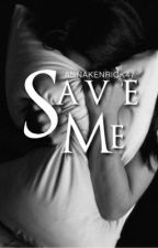 Save Me [editing] by concernedwrxter