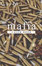 Mafia    Calum Hood (COMPLETED) by mallowmashton