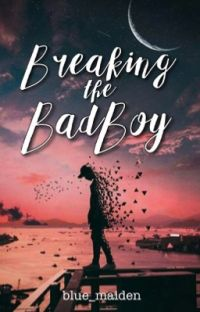 Breaking the Bad Boy (soon to be published with Movie adaptation) cover