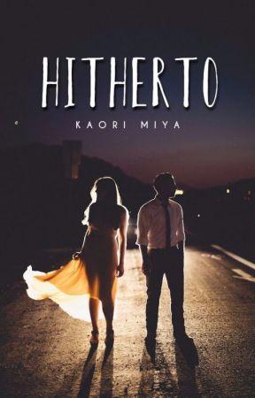 || Hitherto || [completed] by kaorimiya_