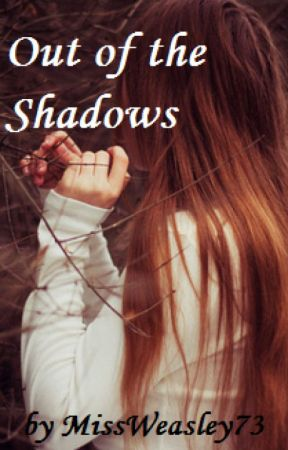 Out of the Shadows (A Harry Potter Fan Fiction) by twinklingnebula