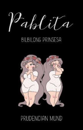 Pablita: Bilbilong Prinsesa by PrudencianMund