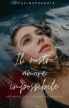 Il nostro amore impossibile. cover