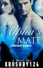 I am the alphas mate by kbushby124