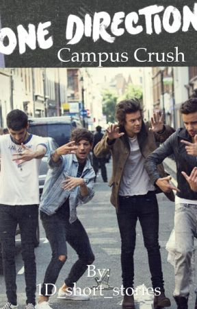 Campus Crush by 1D_short_stories