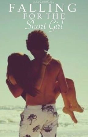 Falling For The Short Girl by haylee9101