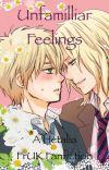 Unfamiliar Feelings - A Hetalia FrUK Fanfiction cover