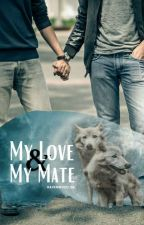 My Love & My Mate by Ravenwood_98