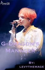 G-Dragon's Manager [JiYong/GD fanfic] by MsLevy