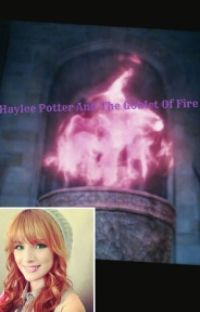 Haylee potter and The Goblet of fire (A Harry Potter Fan-fic) cover
