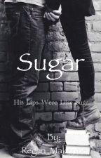 Sugar by Regan_Makenzie