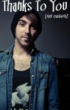 Thanks To You || Alex Gaskarth by lexyloveee