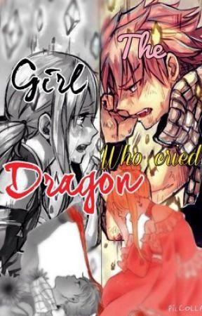 The Girl Who Cried Dragon ~Nalu~ by KittyKatKingdom