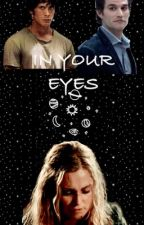 In Your Eyes~~~The 100 Bellarke FanFiction by BombsOnMondayMorning