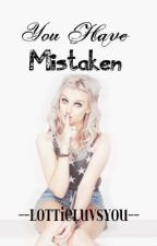 """You Have Mistaken (Perrie Edwards & Zayn Malik """"Zerrie"""" fanfiction) by lottieluvsyou"""