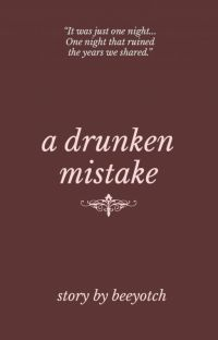 A Drunken Mistake (COMPLETED) cover