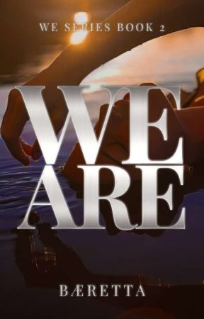 We Are (We Series #2) by baeretta