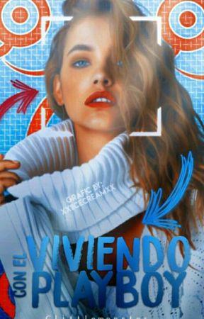 Viviendo con el Playboy. #VCEP1 [EN EDICIÓN] by Clittlemonster_
