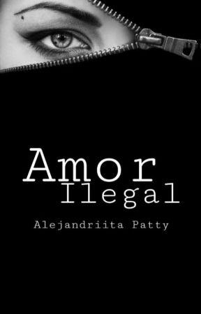 Amor Ilegal by AlejandriitaPatty