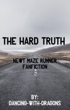 The Hard Truth ( a Newt Maze Runner love story) by dancing-with-dragons