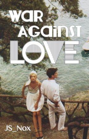War Against Love by JS_Nox
