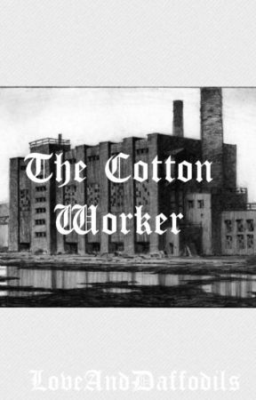 The Cotton Worker by LoveAndDaffodils