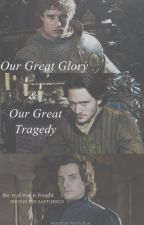 Our Great Glory and Our Great Tragedy //the white queen// by richabeth
