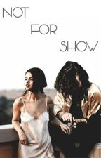 Not For Show by rayelliswriter