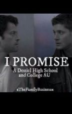 I Promise | A Destiel High School & College AU by xTheFamilyBusinessx