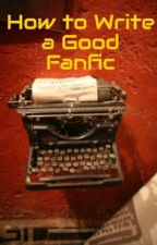 How to Write a Good Fanfic by yemihikari