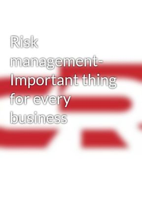 Risk management- Important thing for every business by crgroup