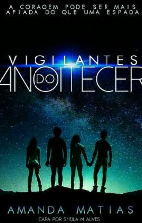 Vigilantes do Anoitecer by AngelliqueHavens
