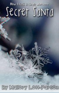 ~Secret Santa~ (How I fell in love with my secret santa!) cover