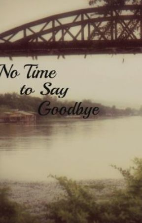 No Time to Say Goodbye by tyrannicalCruelty