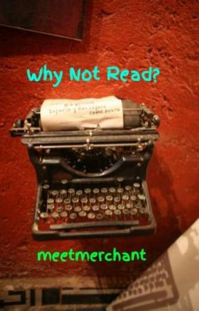 Why Not Read? by meetmerchant