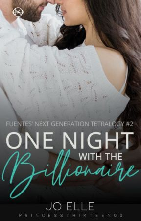 FNGT 2: One Night With The Billionaire [COMPLETED] by PrincessThirteen00