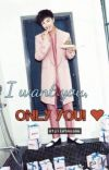 I want you, only you! ♥ [FIN] cover