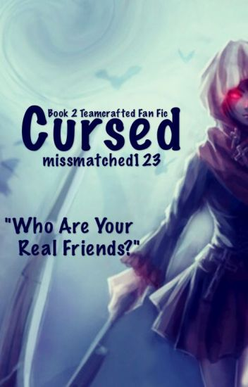 Cursed: A Teamcrafted Fan Fic: Book 2 to the Echo Series