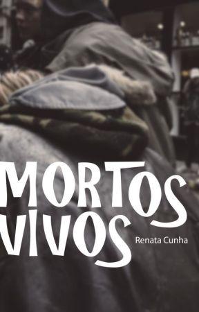 Mortos vivos by escritorarenatacunha