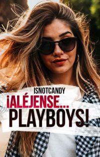 ¡Aléjense, Playboys! (COMPLETA) cover