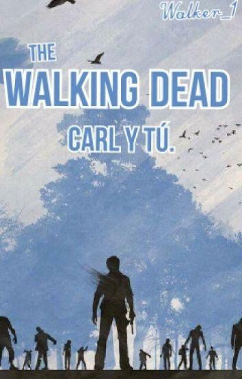 The Walking Dead   Carl Y Tú   *(Editando)*