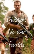Divergent: No War Fourtris by probably_reading46
