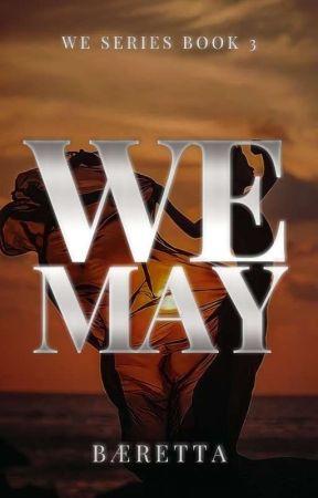 We May (We Series #3) by baeretta